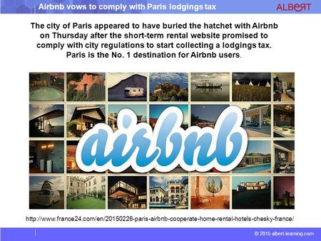 © 2015 albert-learning.com Airbnb vows to comply with Paris lodgings tax