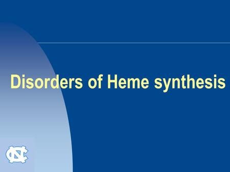 Disorders of Heme synthesis. HEME-CONTAINING PROTEINS  Hemoglobin  Myoglobin  Cytochromes  Catalase  Some peroxidases.