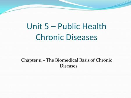 Unit 5 – Public Health Chronic Diseases