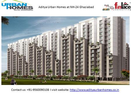 Contact us: +91-9560090108 I visit website:  Aditya Urban Homes at NH-24 Ghaziabad.