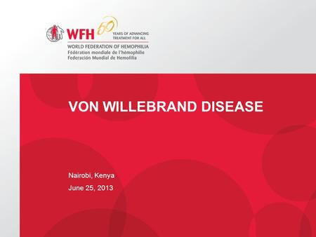 VON WILLEBRAND DISEASE Nairobi, Kenya June 25, 2013.