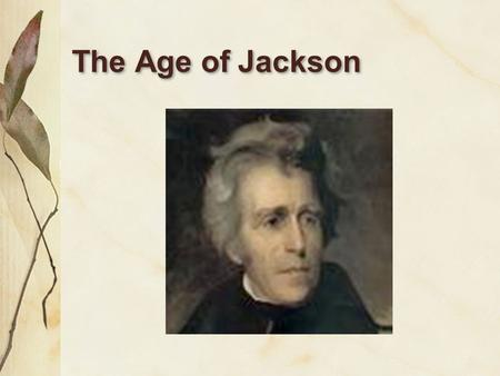 andrew jackson common man essay Presidency of andrew jackson author  we discussed how jackson was billed as the common man and there was the  students will answer the following essay.