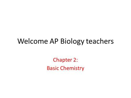 ap bio chapter 2 basic chemistry Ap main ap biology ap calculus ab  bc ap chemistry ap english  the  big 4 of organic elements can be cut down even further to a supreme 1: carbon is  the most important biological molecule, both for life as we know it and on the sat  ii  a new chapter, introduction to the sat ii introduction to the sat ii biology.