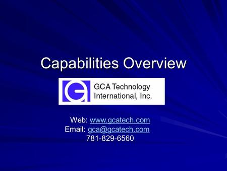Capabilities Overview Web:    781-829-6560.