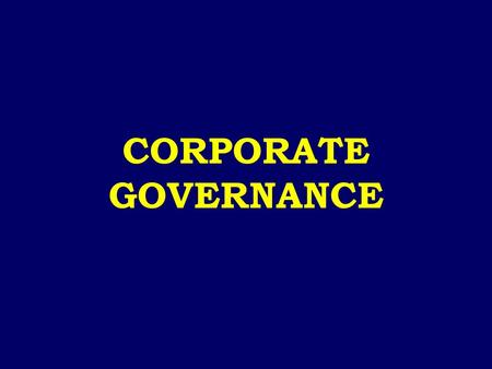 CORPORATE GOVERNANCE.  WHAT IS CORPORATE GOVERNANCE – PROCESSES AND STRUCTURE BY WHICH BUSINESS AND AFFAIRS OF CORPORATE SECTOR IS DIRECTED AND MANAGED.