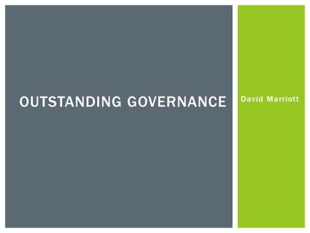 David Marriott OUTSTANDING GOVERNANCE. SPOT THE CONNECTION 1 2.