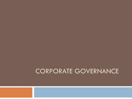 CORPORATE GOVERNANCE. Concept and Objectives  Corporate Governance may be defined as a set of systems, processes and principles which ensure that a company.