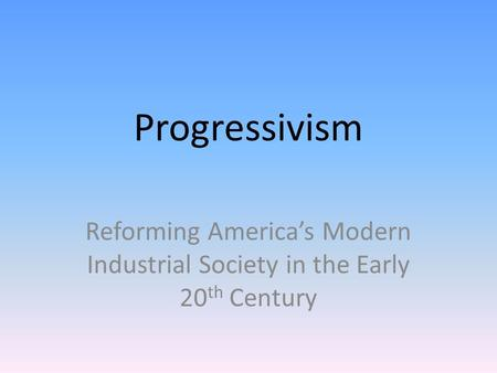 progressivism in america essay Edexcel a2 history coursework guide online essay about information technology in schools construction henry: december 11, 2017 according to a research paper i saw.