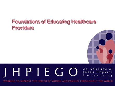 Foundations of Educating Healthcare Providers. ObjectivesObjectives Describe the guiding principles of educating healthcare providers Define core competencies.