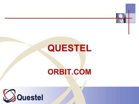 1 QUESTEL ORBIT.COM. 2 QUESTEL French company Producer and provider of online and internet services Collection of patents, trademarks, designs, scientific-technical.