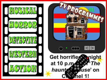 <> 01 Get horrified tonight at 10 p.m. with 'The haunted House' on Channel 1!