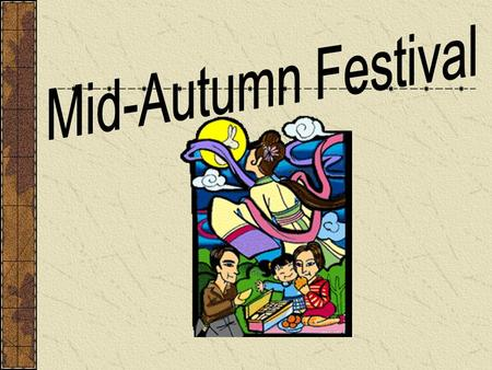 About the Mid-Autumn Festival The Mid-Autumn Festival is also known as the _______Festival. Q1: ___(1) Sun (2) Moon (3) Star.