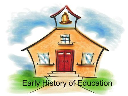 Early History of Education