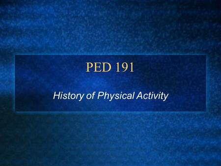 History of Physical Activity