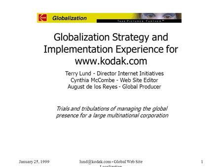 January 25, - Global Web Site Localization 1 Globalization Strategy and Implementation Experience for  Terry Lund - Director.
