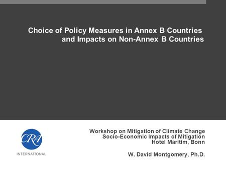 Choice of Policy Measures in Annex B Countries and Impacts on Non-Annex B Countries Workshop on Mitigation of Climate Change Socio-Economic Impacts of.