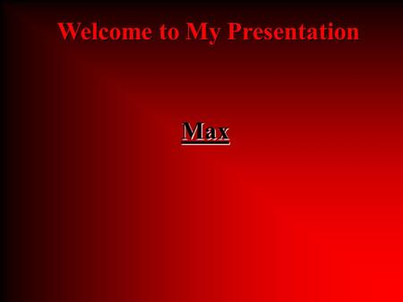 Max Welcome to My Presentation My School Timeline.