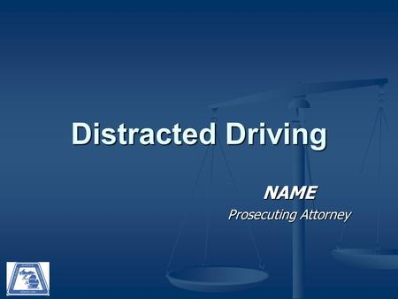 NAME Prosecuting Attorney Distracted Driving. Common Traffic Issues Intoxicated Driving Intoxicated Driving Over The Limit, Under Arrest Over The Limit,
