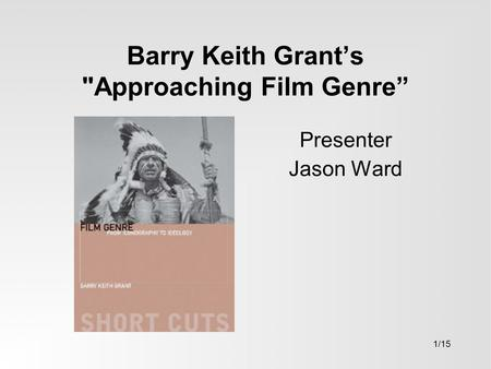 "Barry Keith Grant's Approaching Film Genre"" Presenter Jason Ward 1/15."