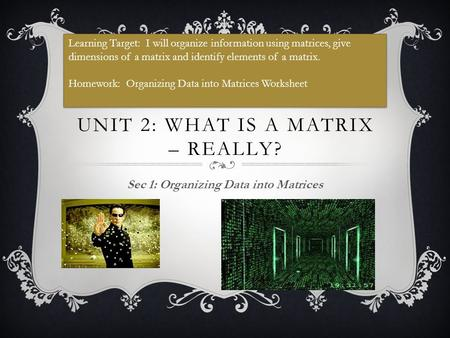 Unit 2: What is a matrix – really?