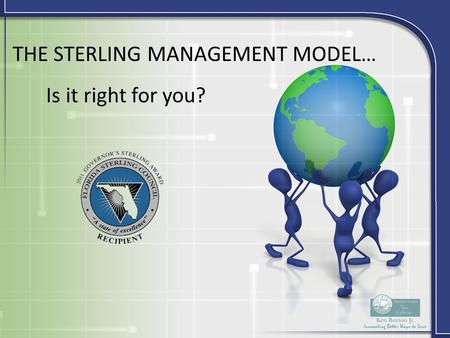 THE STERLING MANAGEMENT MODEL… Is it right for you?