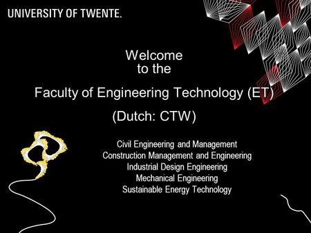 Civil Engineering and Management Construction Management and Engineering Industrial Design Engineering Mechanical Engineering Sustainable Energy Technology.