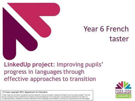 © Crown copyright 2011, Department for Education These materials have been designed to be reproduced for internal circulation, research and teaching or.