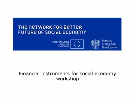 Financial instruments for social economy workshop.