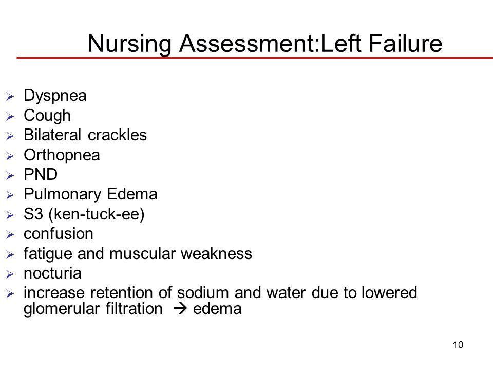 11 Nursing Assessment: Right Failure Dependent edema – early sign symmetric pitting edema Bedrest-sacral edema anasarca- late sign of CHF Ascites Anorexia, nausea and bloating Cyanosis of nail beds Anxious, frightened, depressed Weight gain >2# daily