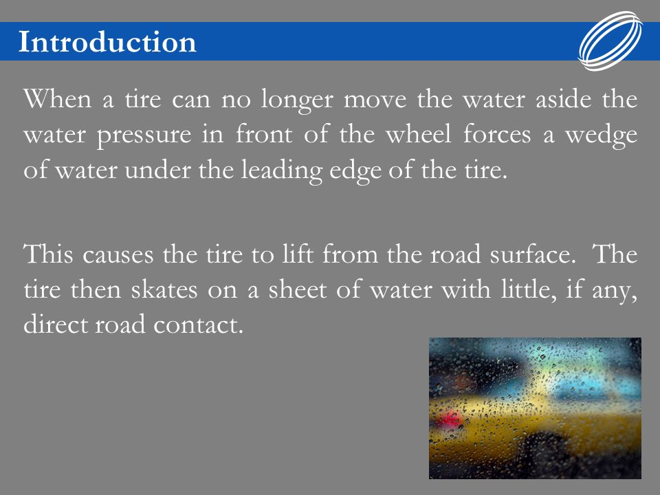 Introduction When your vehicles tires actually lift up off of the road, your vehicle loses traction and it becomes uncontrollable.