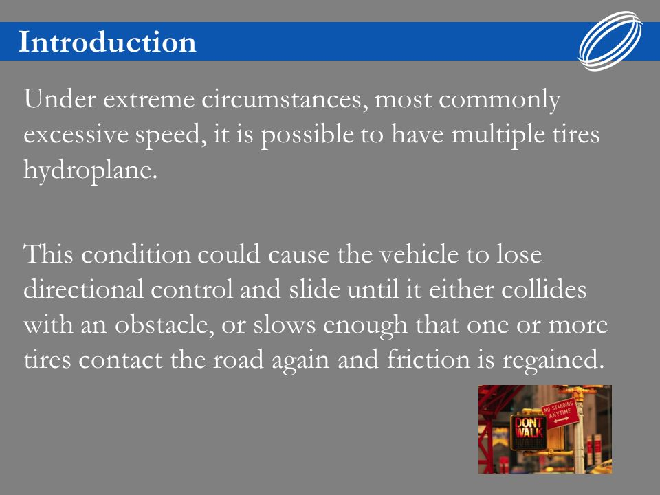 Factors that Contribute When you change speed or direction, your vehicle makes it happen through the tires contact with the road.