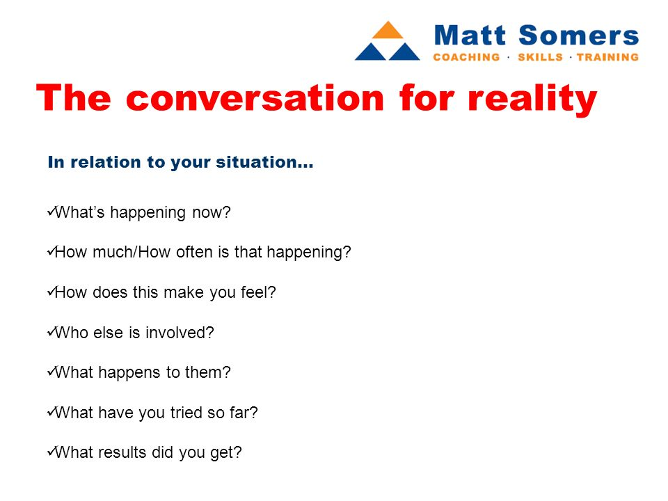 The conversation for reflection In relation to your situation...