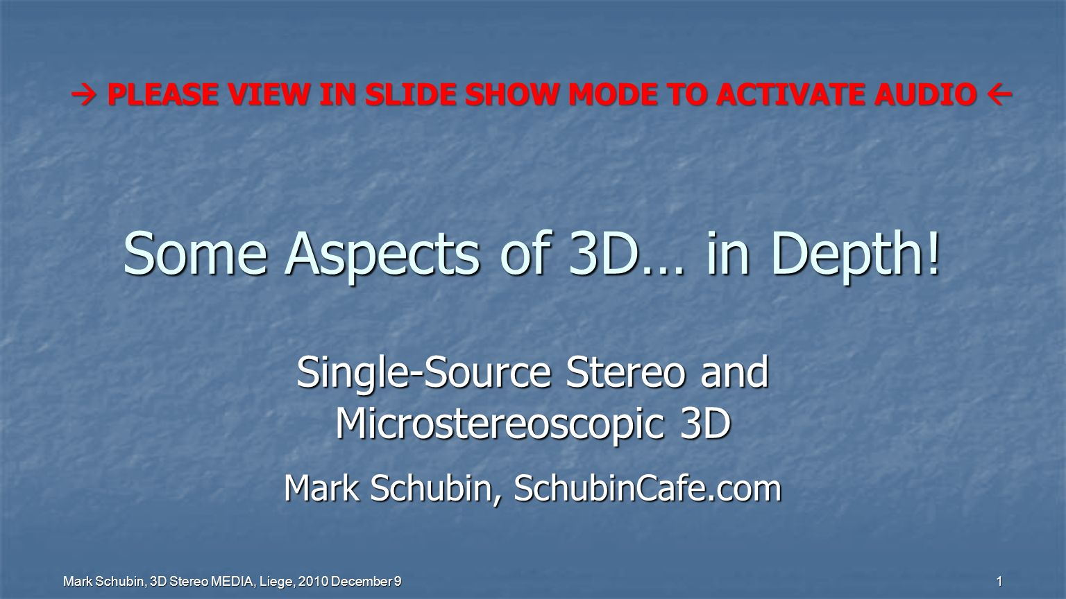 Mark Schubin, 3D Stereo MEDIA, Liege, 2010 December 9 1 Some Aspects of 3D… in Depth.