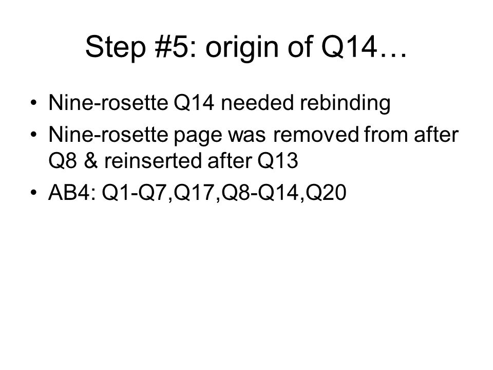 Step #6: origin of Q15… The owner wanted to rationalize Book AB4 and Book C into a single book Inserted Book C between Q14 and Q20 Reversed order of Q15 and Q19.