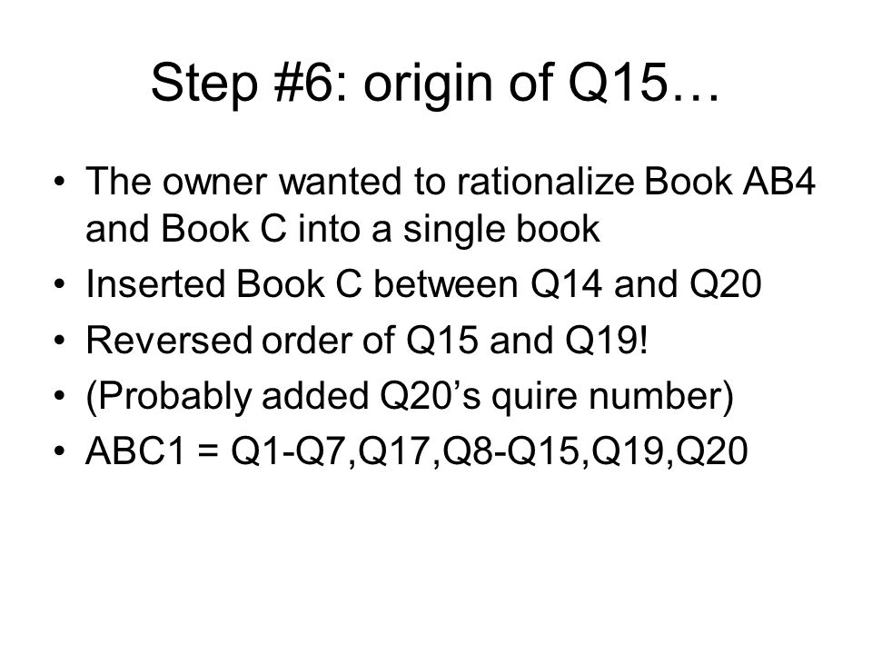 Step #7: origin of Q17… Q17 was originally 7m9, but contained uncomfortably wide folios.