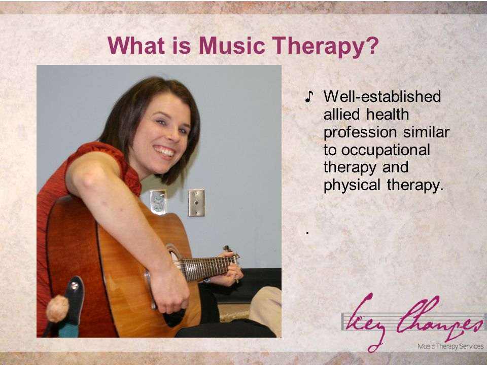 What is Music Therapy? A powerful and non- threatening medium. Unique outcomes are possible.