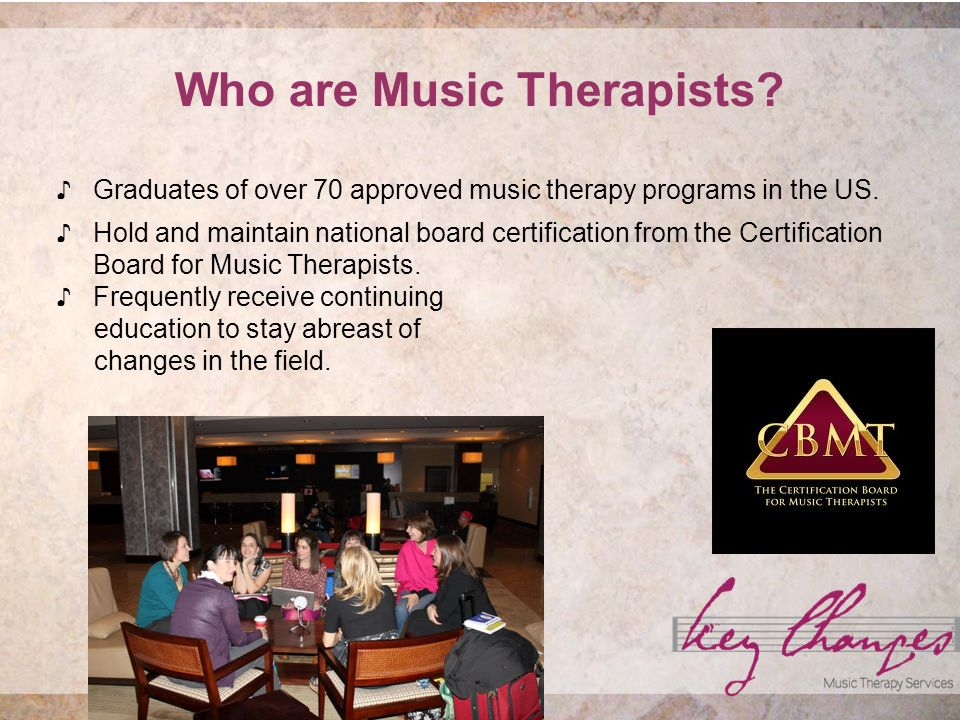 Music Therapy and Children with Special Needs Goal: To provide children with the tools and skills to lead the best life possible.