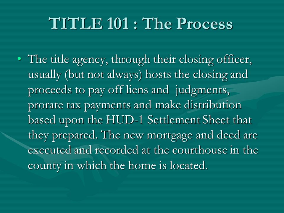 TITLE 101 : The Process Usually, especially if requested (RECOMMENDED), the title officer marks up the title report to show that liens were satisfied, endorsements applied and objections are removed.Usually, especially if requested (RECOMMENDED), the title officer marks up the title report to show that liens were satisfied, endorsements applied and objections are removed.