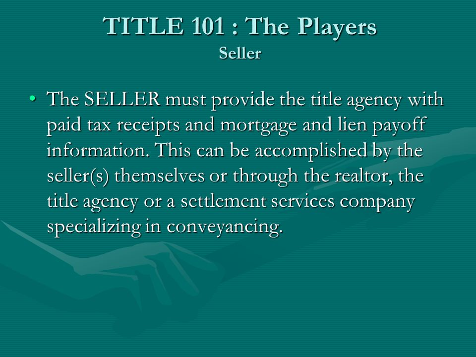 TITLE 101 : The Players Real Estate Broker/Agent The Real Estate Agent typically acts as a facilitator, acquiring and distributing information to make sure that the process keeps moving towards settlement.The Real Estate Agent typically acts as a facilitator, acquiring and distributing information to make sure that the process keeps moving towards settlement.