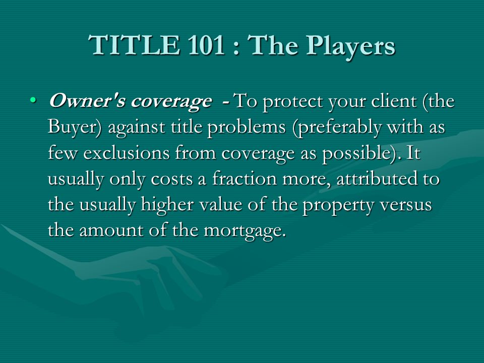 TITLE 101 : The Players TITLE AGENCY, SEARCHER, and UNDERWRITER TITLE AGENCIES are agents of the title underwriters for the purpose of issuing title insurance policies.TITLE AGENCIES are agents of the title underwriters for the purpose of issuing title insurance policies.