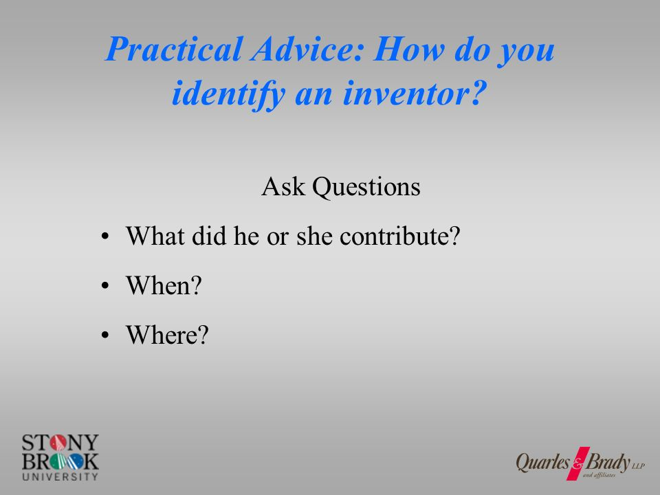 Practical Advice: How do you identify and inventor.