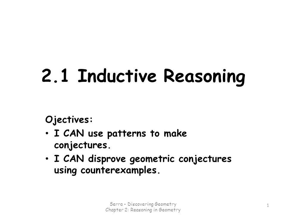 Inductive Reasoning Most learning occurs through inductive reasoning, making generalizations from observed patterns in data.