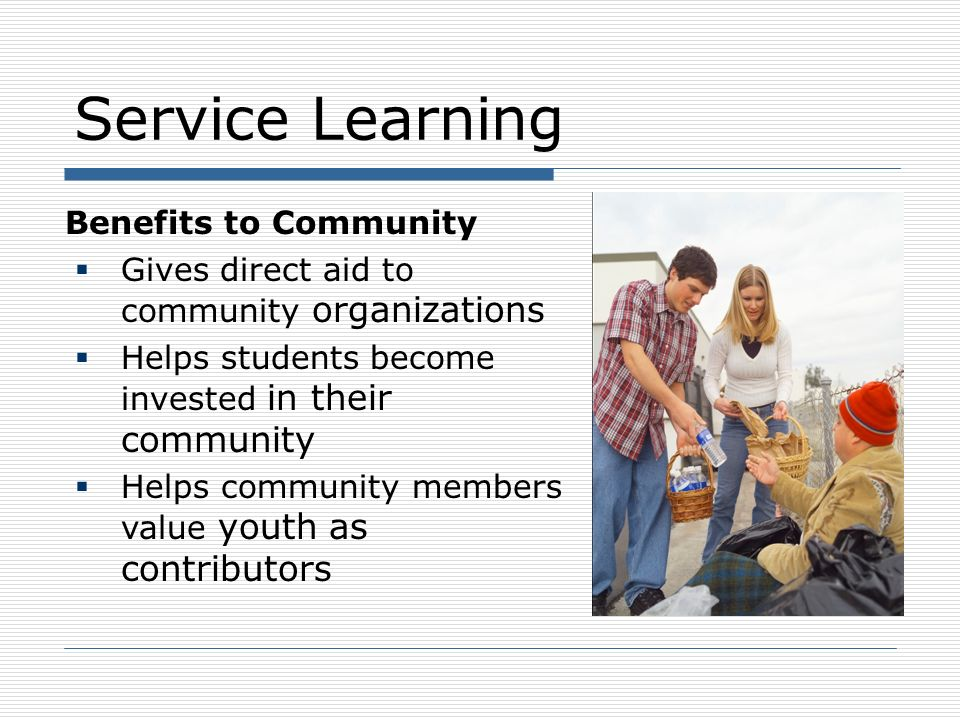 Whats The Difference? Service Learning Community Service Community Based Learning