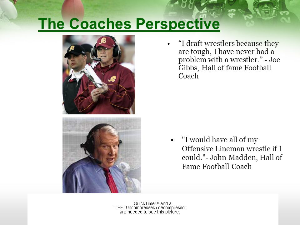 The Coaches Perspective I love wrestlers, they are tough and they make great football players.