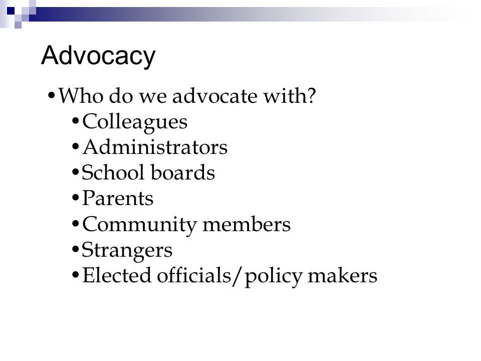 Advocating for our profession Talking about what school counselors do Demonstrating with data our impact on student success and achievement Sharing our program results with stakeholders Going to meetings Using social media to inform/motivate others Writing letters to the editor Submitting press releases with photo ops Invite policy makers to school counseling events