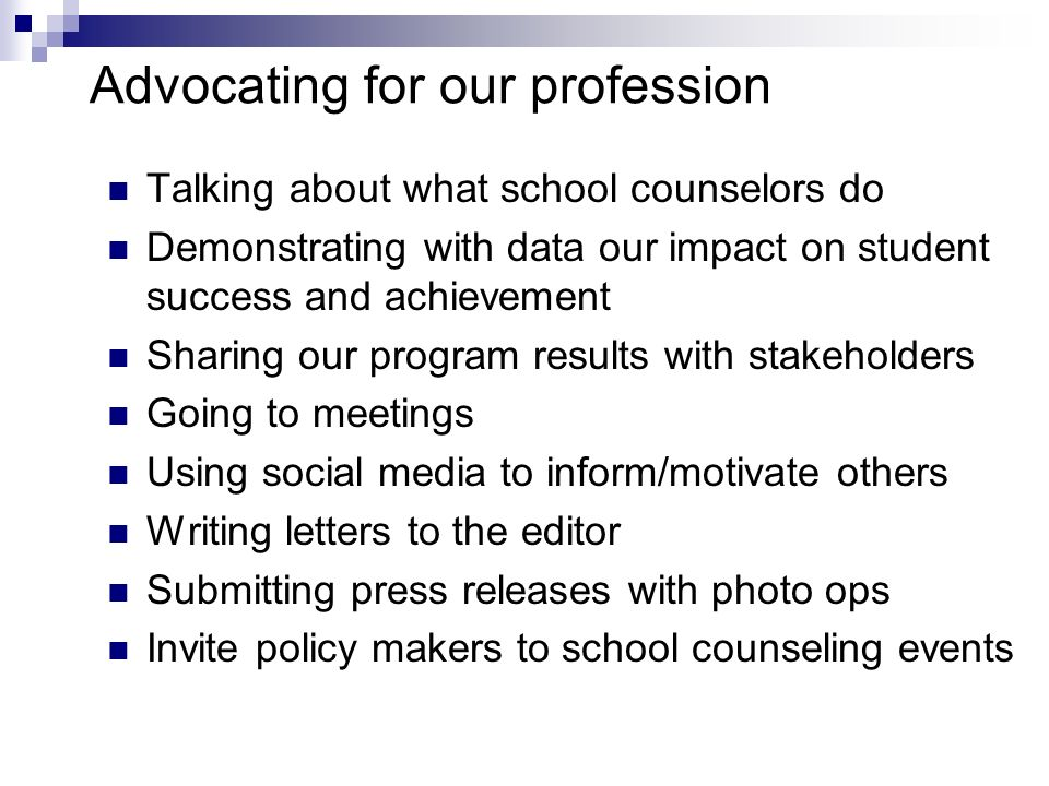 Advocating for your school counseling program Who do you talk to about what your program is doing.