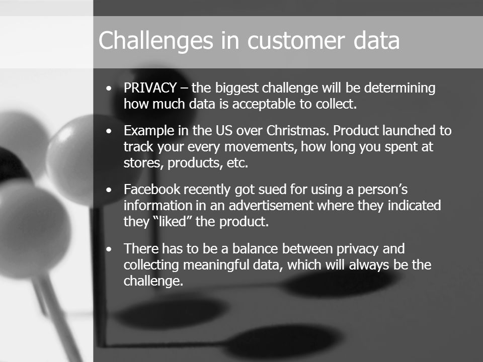 Data collection will become increasingly important in defining customers.