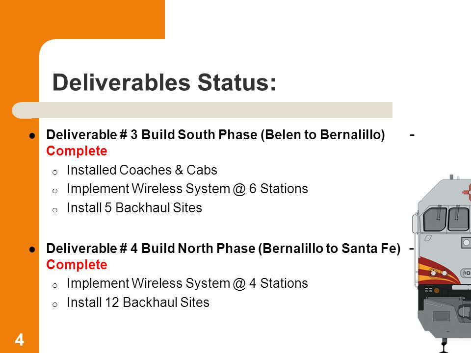 Deliverables Status: Deliverable # 5 System Test and Acceptance – On-Going o Review of Fully Operational System o Knowledge Transfer and Training DOT staff o Conduct System Test and Acceptance o Complete System Acceptance Demonstration and Provide Documentation o Warranty Service