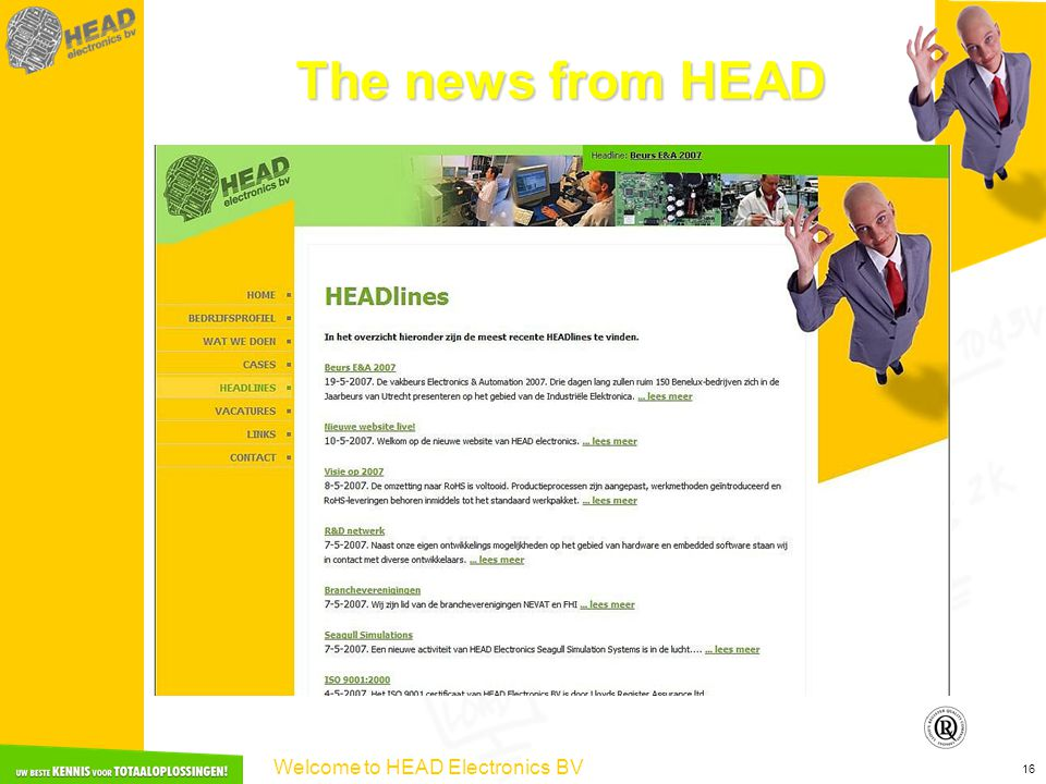 Welcome to HEAD Electronics BV 16 The news from HEAD