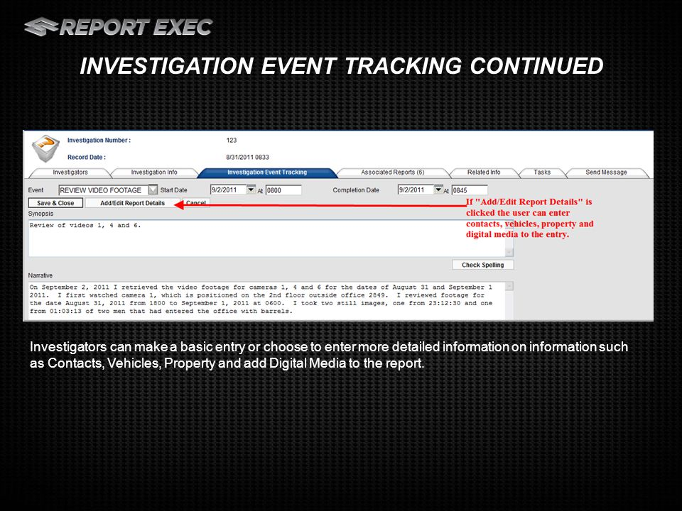 The Related Information tab is a central location within the investigation a user can see all contacts, vehicles, property and digital media entered through any related reports.